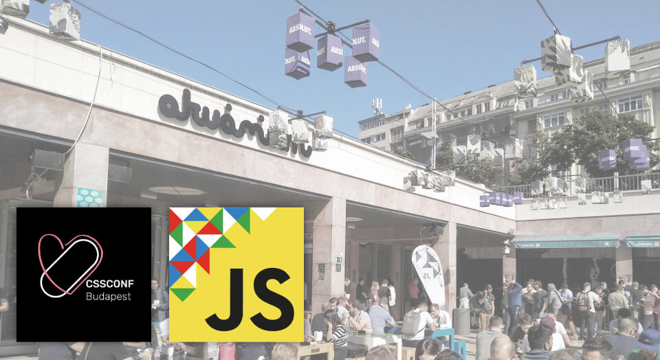 Budapest CSSConf and JSConf 2019